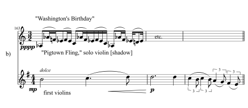 "(b) In later works, such as ""Washington's Birthday,"" he often indicated ""shadow parts"" in which a tune appears faintly in an entirely unrelated key and rhythm, evoking a fleeting memory or distantly heard snatch of music."